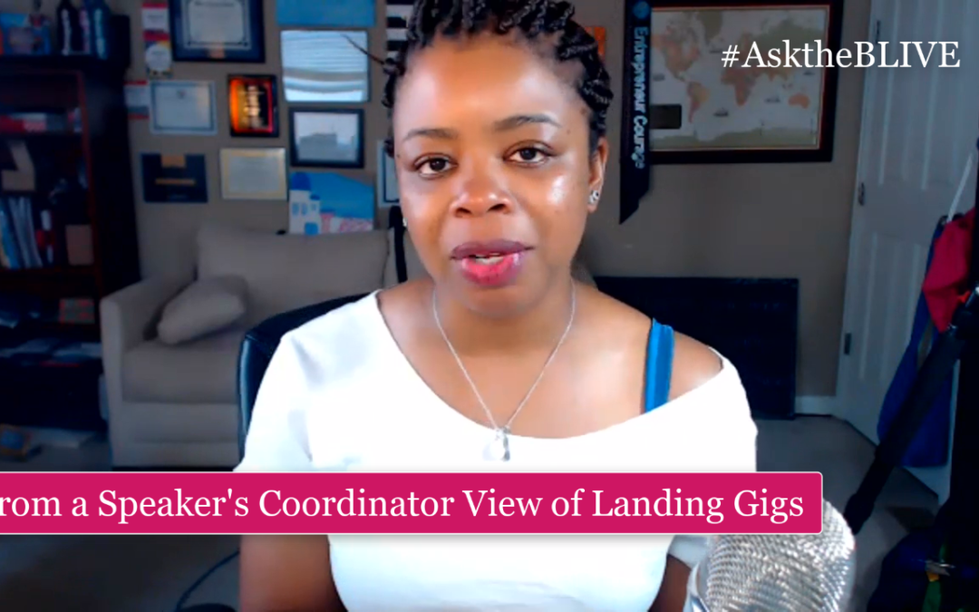 From a Speaker Coordinators View of Landing Gigs – #AsktheBLIVE